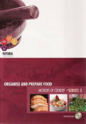 Organise and Prepare Food and Methods of Cookery