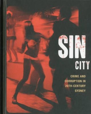 Sin City: Crime and Corruption in 20th-Century Sydney
