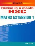 Excel Revise Hsc Maths Extension 1 in a Month