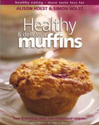 Healthy and Delicious Muffins (Healthy eating