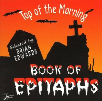 """""""Top of the Morning"""" Book of Epitaphs"""