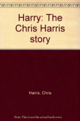 Harry: the Chris Harris Story