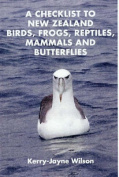 A Checklist to New Zealand Birds, Frogs, Reptiles, Mammals and Butterflies