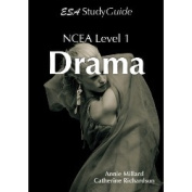 Year 11 NCEA Drama Study Guide