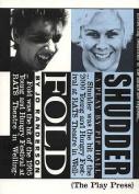Fold / Shudder: Two Plays