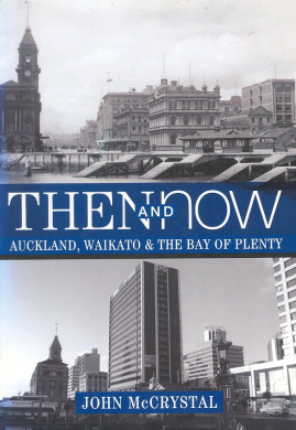 Then and Now: Auckland, Waikato, Bop