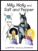 Milly, Molly and Salt & Pepper
