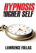 Hypnosis and the Higher Self
