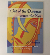 Out of the Darkness comes the Sun