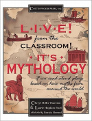Live! From the Classroom! It's Mythology!