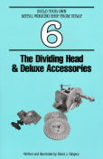 The Dividing Head & Deluxe Accessories
