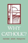 Why Catholic?