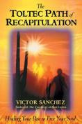 Toltec Path of Recapitulation