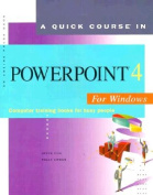 Quick Course in Powerpoint 4 for Windows