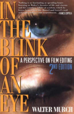 In the Blink of an Eye: A Perspective on Film Editing