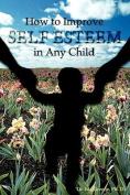 How to Improve Self-Esteem in Any Child