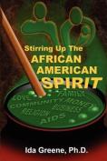 Stirring Up The African American Spirit