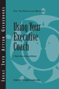 Using Your Executive Coach (J-B CCL