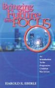 Bringing the Future Into Focus