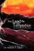 You Lead Me Into Temptation