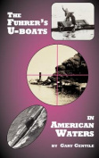 The Fuhrer's U-boats in American Waters