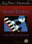 Jazz Piano Masterclass - Drop 2 Book