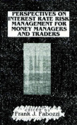 Perspectives on Intrest Rate Risk Management for Money Managers