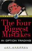 The Four Biggest Mistakes in Options Trading