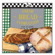 Fresh Bread Companion