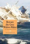 Beware the Grey Widow-Maker