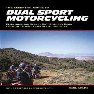 Essential Guide to Dual Sport Motorcycling: Everything You Need to Buy, Ride and Enjoy the World's Most Versatile Motorcycles