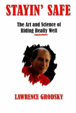 Stayin' Safe: The Art and Science of Riding Really Well