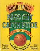 The Basketball Pass Cut Catch Guide