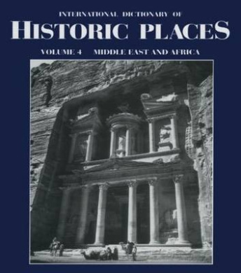 Middle East and Africa: International Dictionary of Historic Places: Volume 4