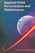 Applied Orbit Perturbation and Maintenance