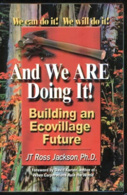 And We are Doing It!: Building an Ecovillage Future