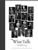 Wise Talk, Wild Women