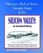 Seventy Years in the Silicon Valley