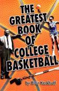 The Greatest Book of College Basketball
