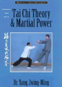 Tai Chi Theory and Martial Power