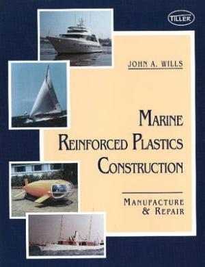 Marine Reinforced Plastics Construction: Manufacture and Repair
