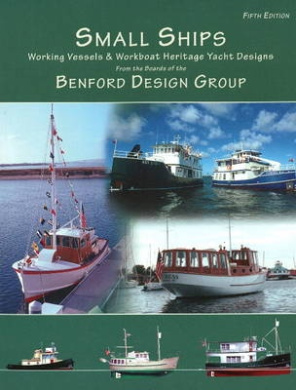 Small Ships: Working Vessels & Workboat Heritage Yacht Designs
