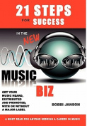 21 Steps for Success in the New Music Biz