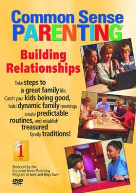 Common Sense Parenting: Building Relationships