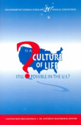 Is a Culture of Life Still Possible in the U.S.