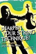 Sharpen Your String Technique!