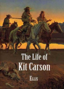The Life of Kit Carson