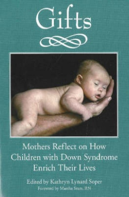 Woodbine House 9781890627850 Mothers Reflect on How Children with Down Syndrome Enrich Their Lives