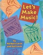 Let's Make Music!