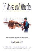 Of Moose and Miracles